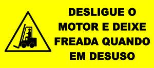 DESLIGUE O MOTOR E DEIXE FREADA QUANDO EM DESUSO