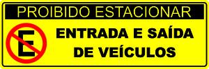 PROIBIDO ESTACIONAR ENTRADA E SAIDA DE VEICULOS